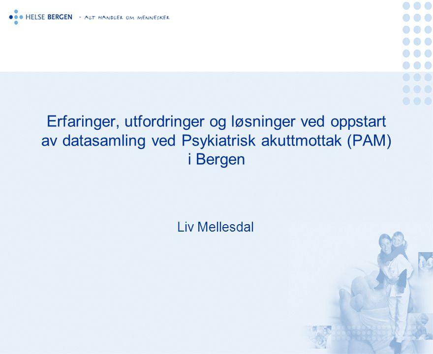 Erfaringer, utfordringer og løsninger ved oppstart av datasamling ved Psykiatrisk akuttmottak (PAM) i Bergen