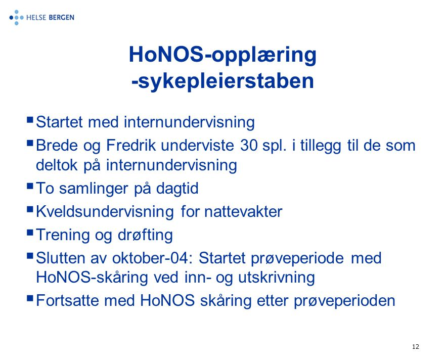 HoNOS-opplæring -sykepleierstaben