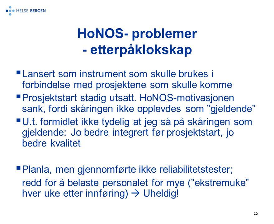 HoNOS- problemer - etterpåklokskap
