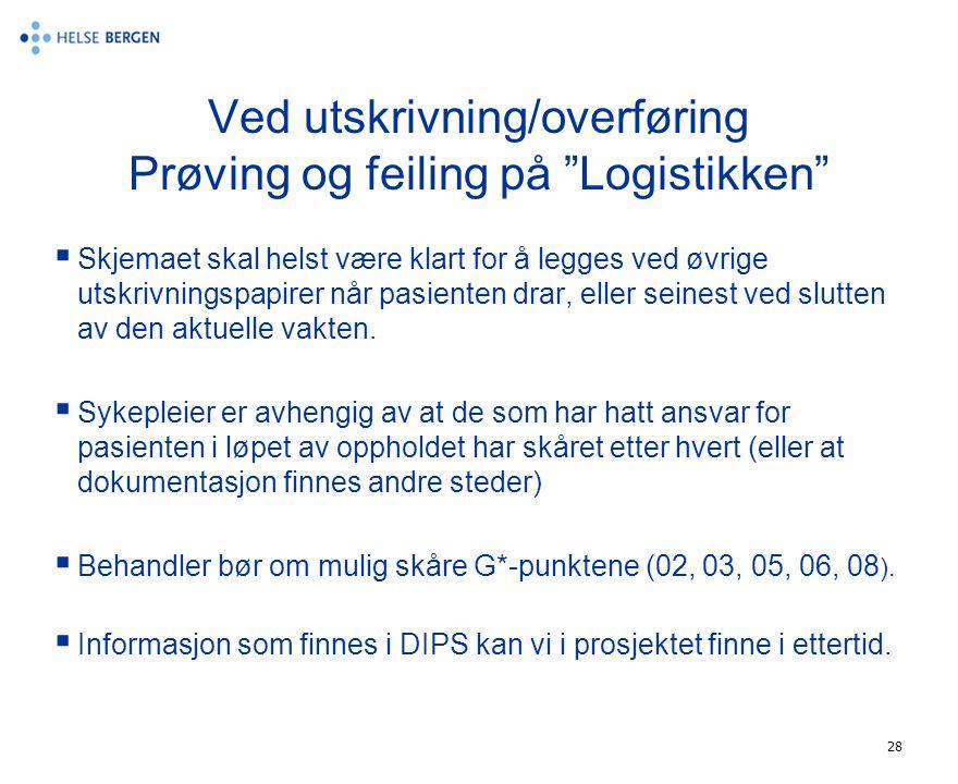 Ved utskrivning/overføring Prøving og feiling på Logistikken