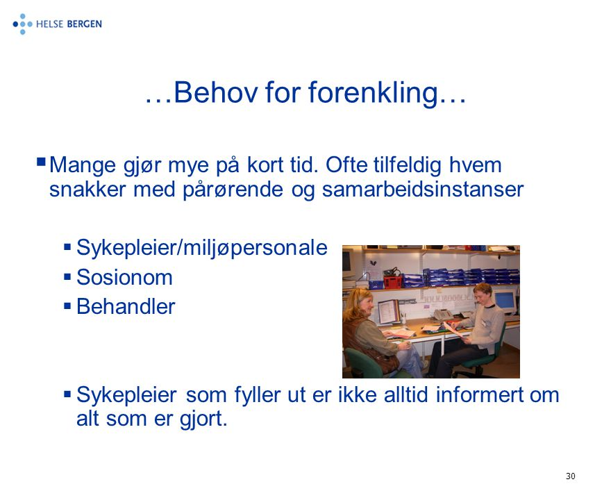 …Behov for forenkling…