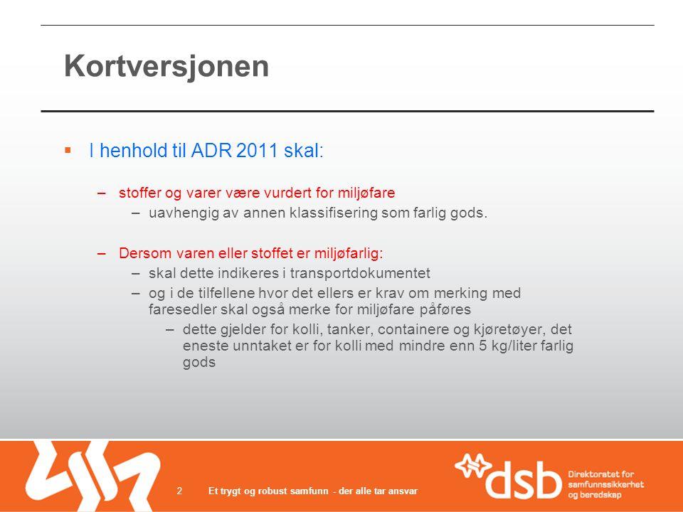 Kortversjonen I henhold til ADR 2011 skal: