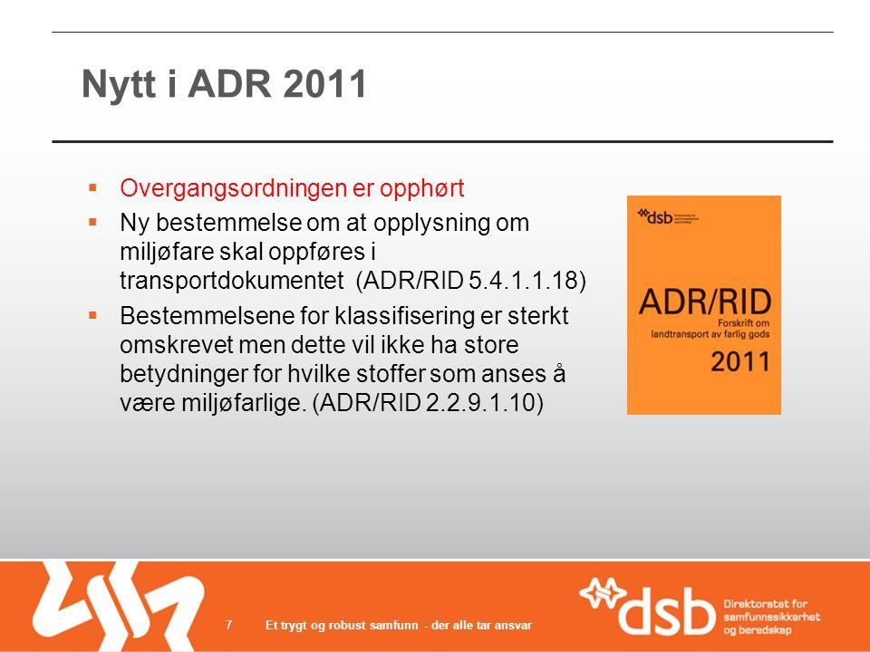Nytt i ADR 2011 Overgangsordningen er opphørt