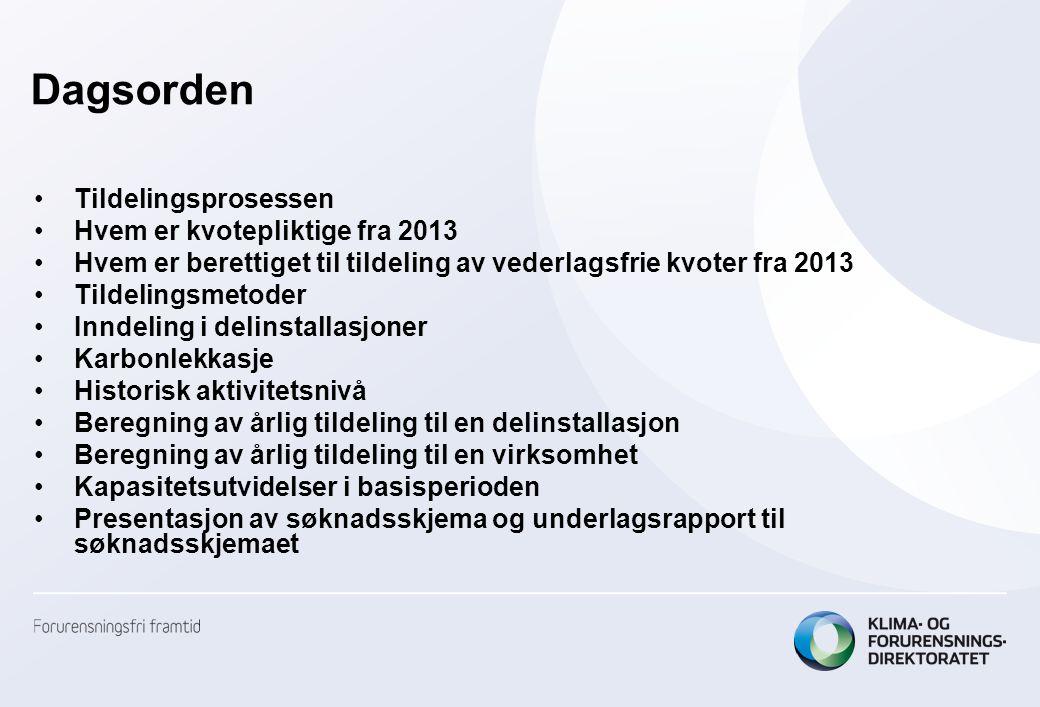 Dagsorden Tildelingsprosessen Hvem er kvotepliktige fra 2013