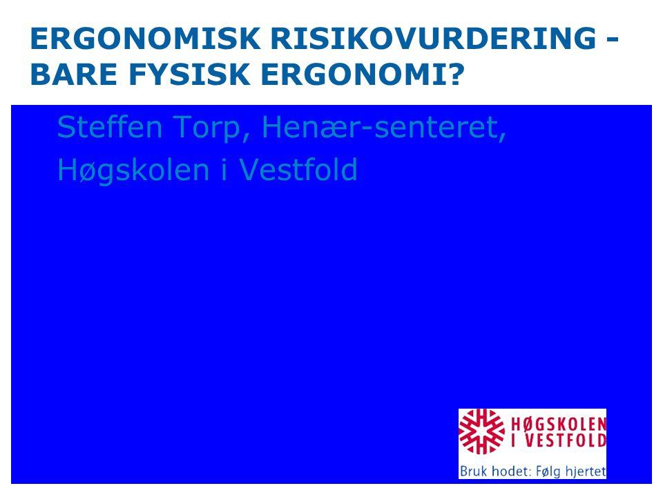 ERGONOMISK RISIKOVURDERING - BARE FYSISK ERGONOMI