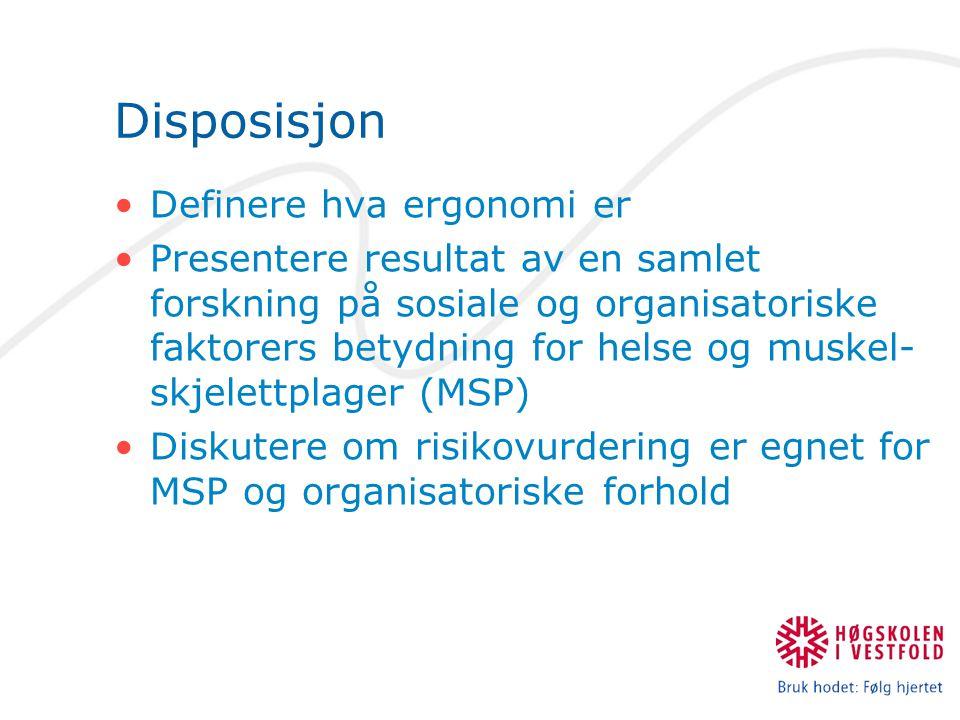 Disposisjon Definere hva ergonomi er