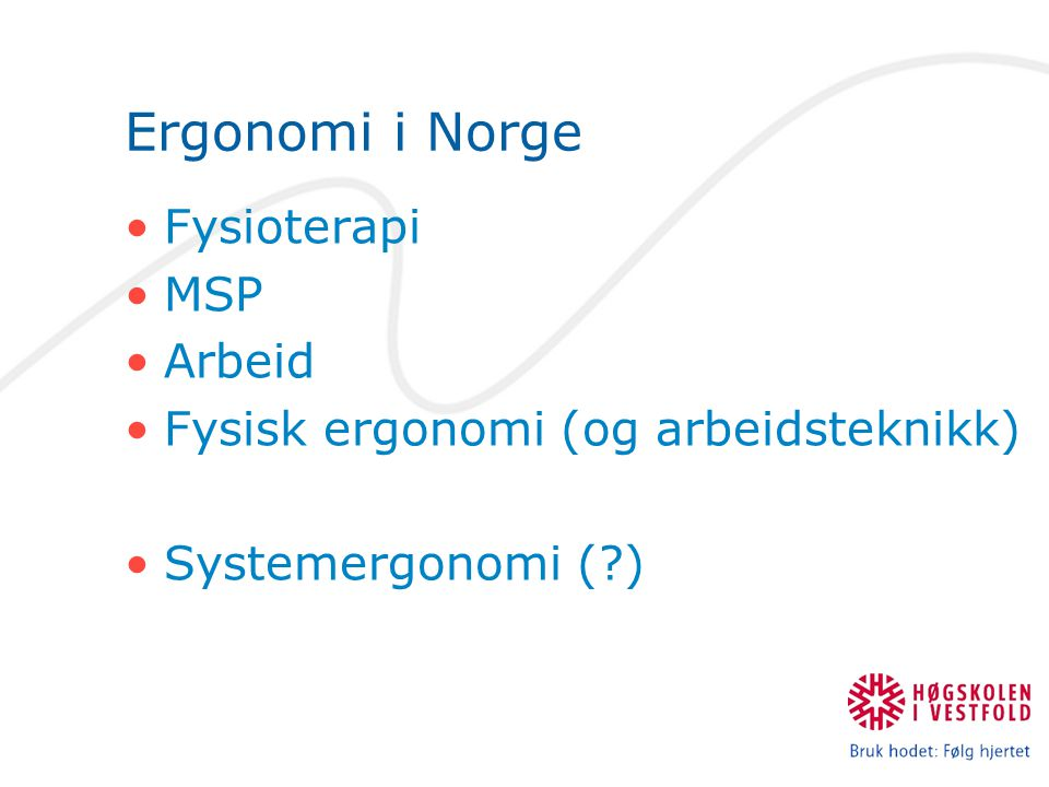 Ergonomi i Norge Fysioterapi MSP Arbeid