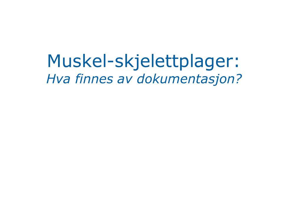 Muskel-skjelettplager: Hva finnes av dokumentasjon