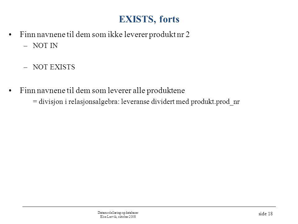 Datamodellering og databaser Else Lervik, oktober 2008