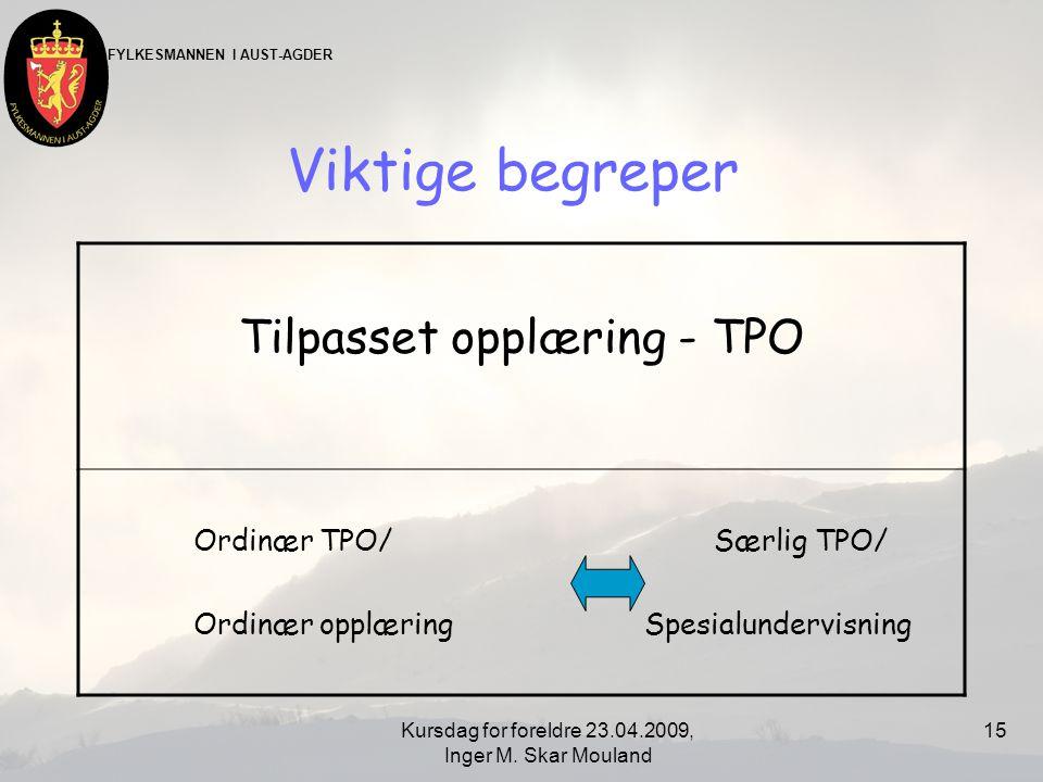 Viktige begreper Tilpasset opplæring - TPO Ordinær TPO/ Særlig TPO/