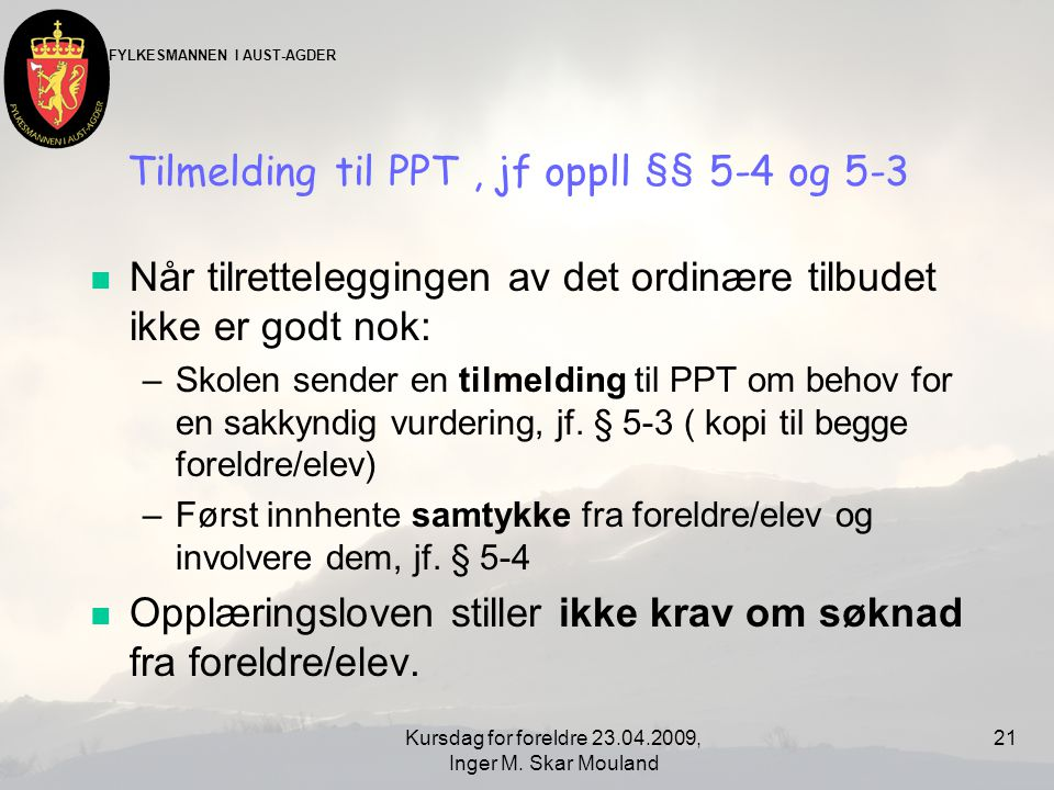 Tilmelding til PPT , jf oppll §§ 5-4 og 5-3