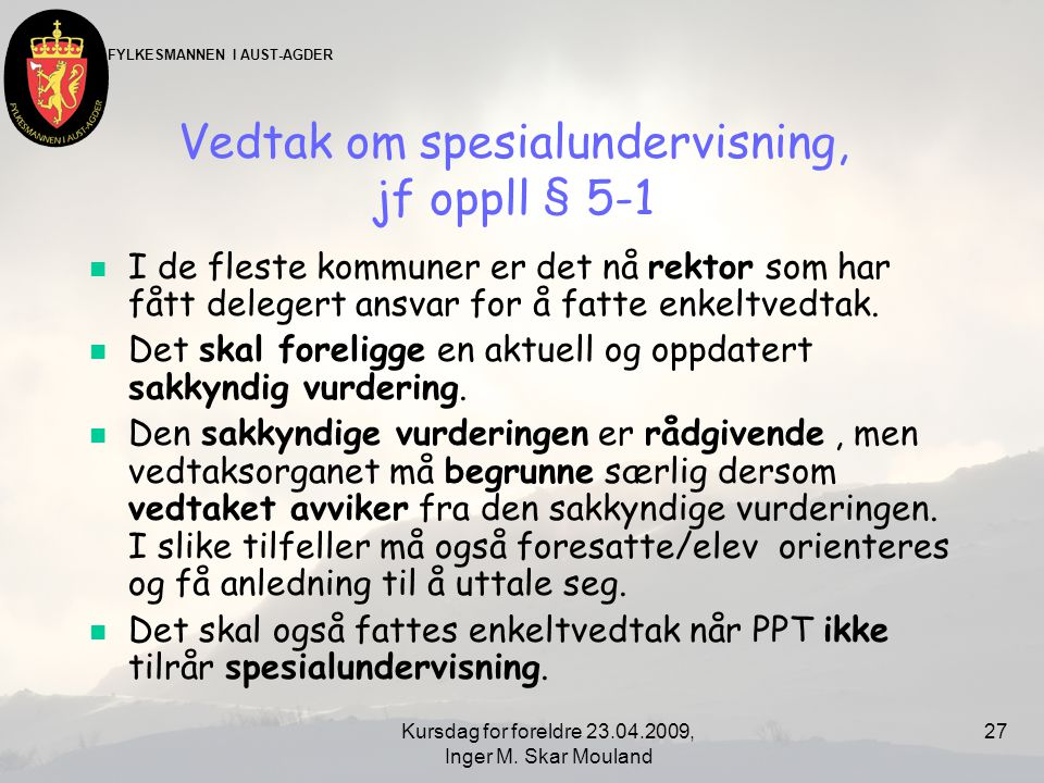 Vedtak om spesialundervisning, jf oppll § 5-1