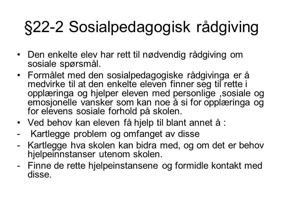 §22-2 Sosialpedagogisk rådgiving