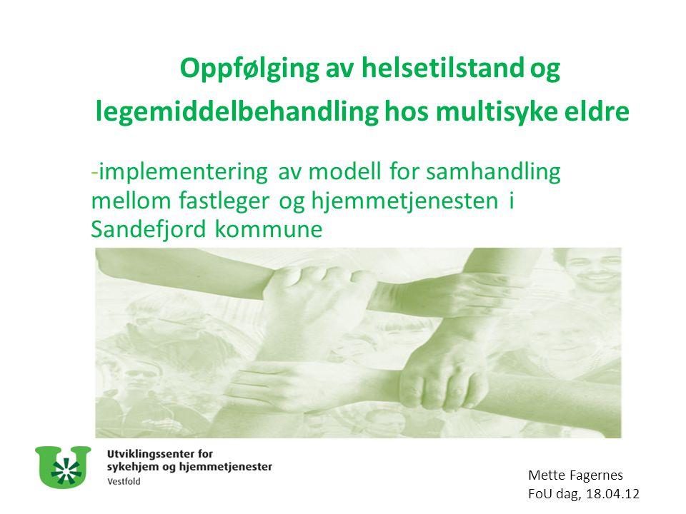 Oppfølging av helsetilstand og legemiddelbehandling hos multisyke eldre