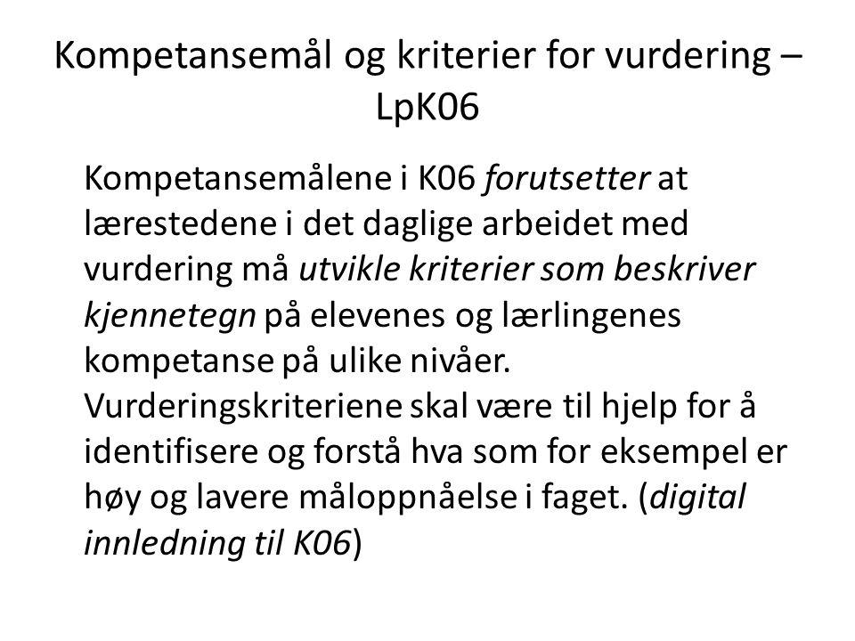 Kompetansemål og kriterier for vurdering – LpK06