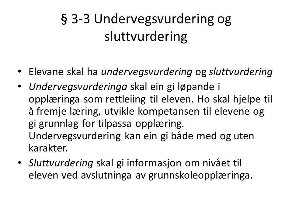 § 3-3 Undervegsvurdering og sluttvurdering