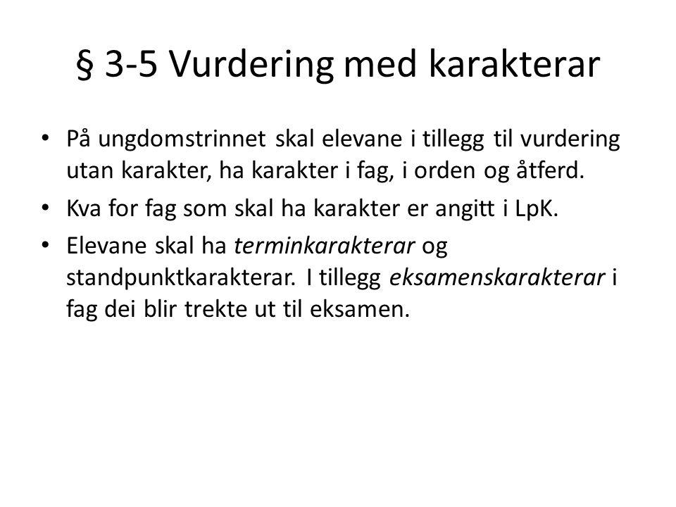 § 3-5 Vurdering med karakterar