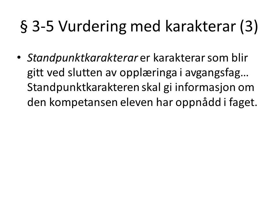 § 3-5 Vurdering med karakterar (3)