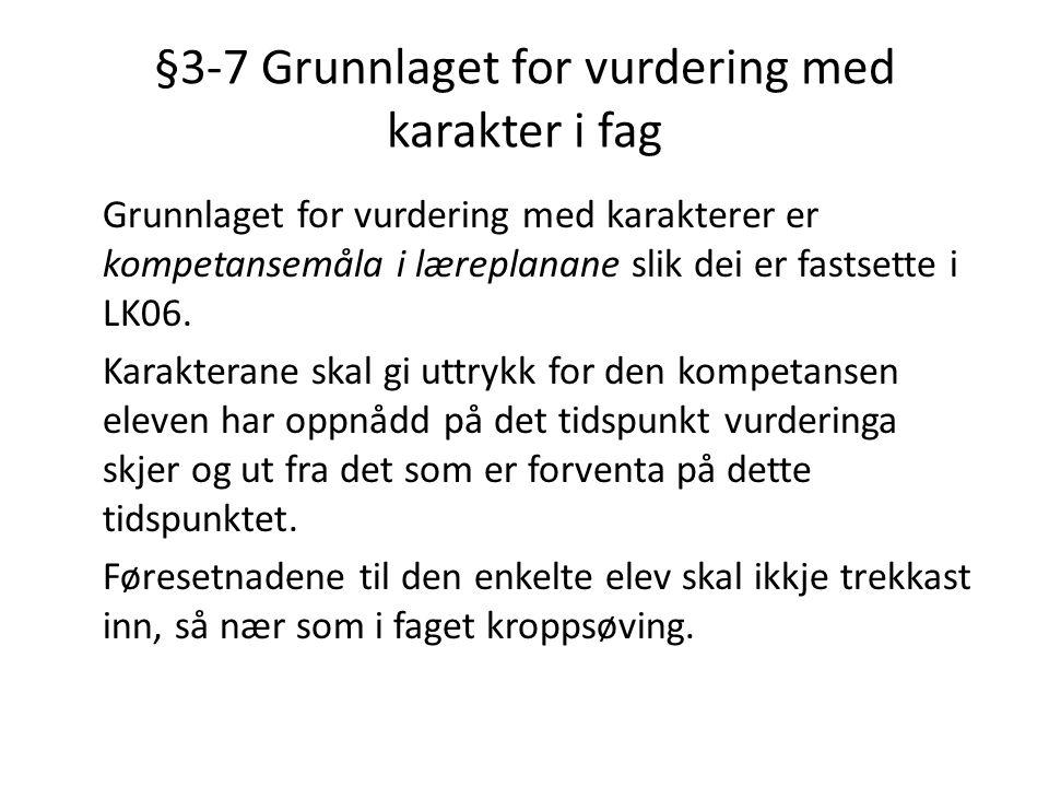 §3-7 Grunnlaget for vurdering med karakter i fag