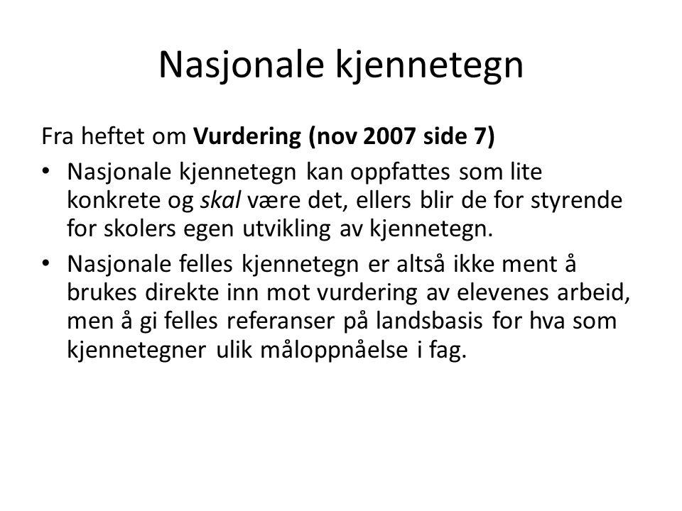 Nasjonale kjennetegn Fra heftet om Vurdering (nov 2007 side 7)