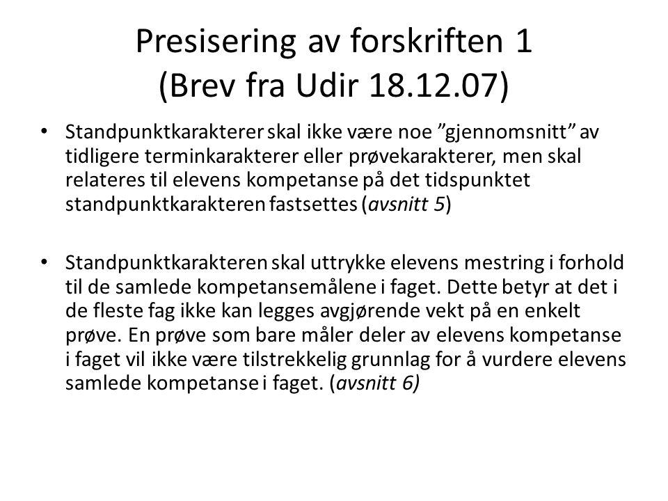 Presisering av forskriften 1 (Brev fra Udir 18.12.07)