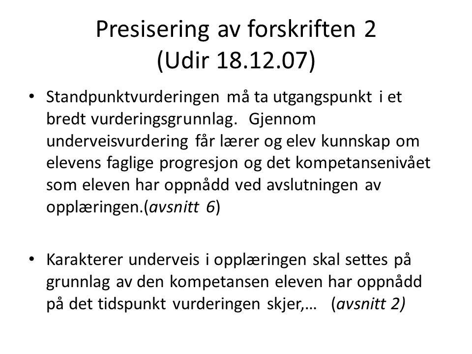 Presisering av forskriften 2 (Udir 18.12.07)