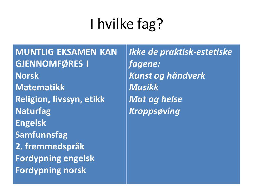 I hvilke fag MUNTLIG EKSAMEN KAN GJENNOMFØRES I Norsk Matematikk