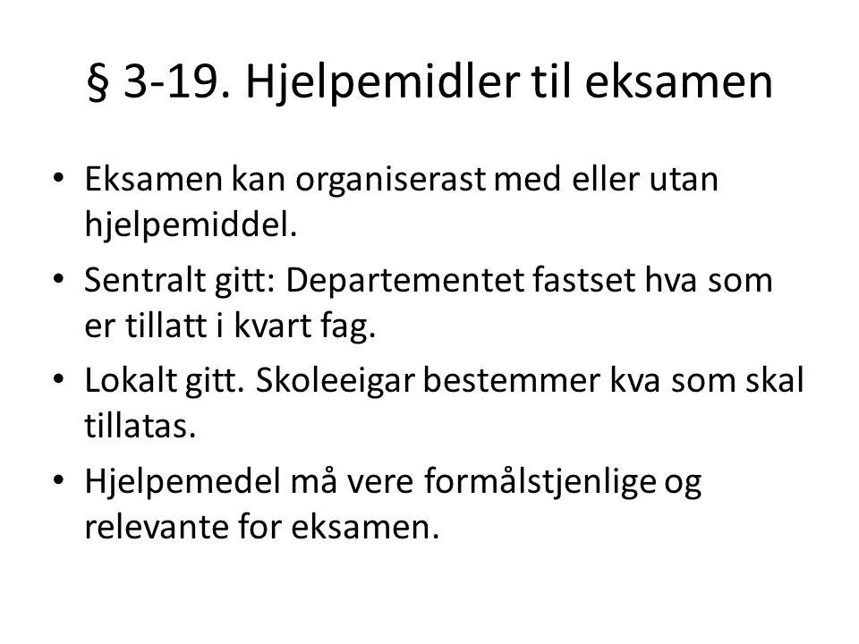 § 3-19. Hjelpemidler til eksamen