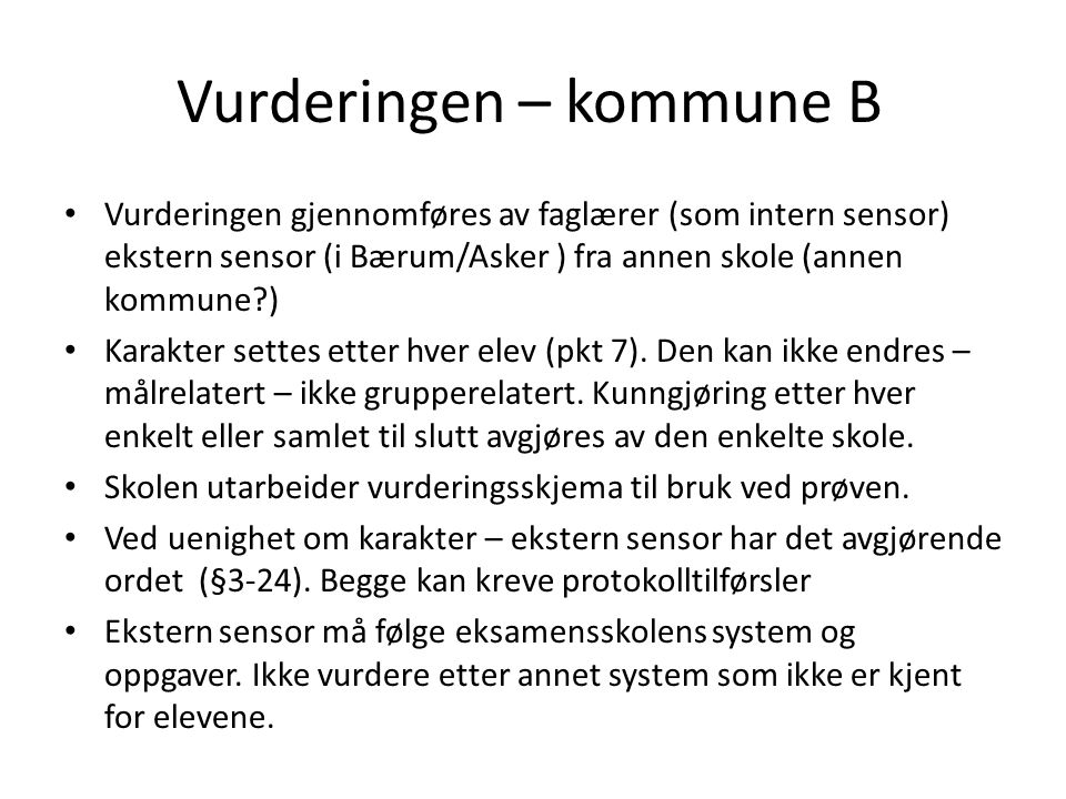 Vurderingen – kommune B