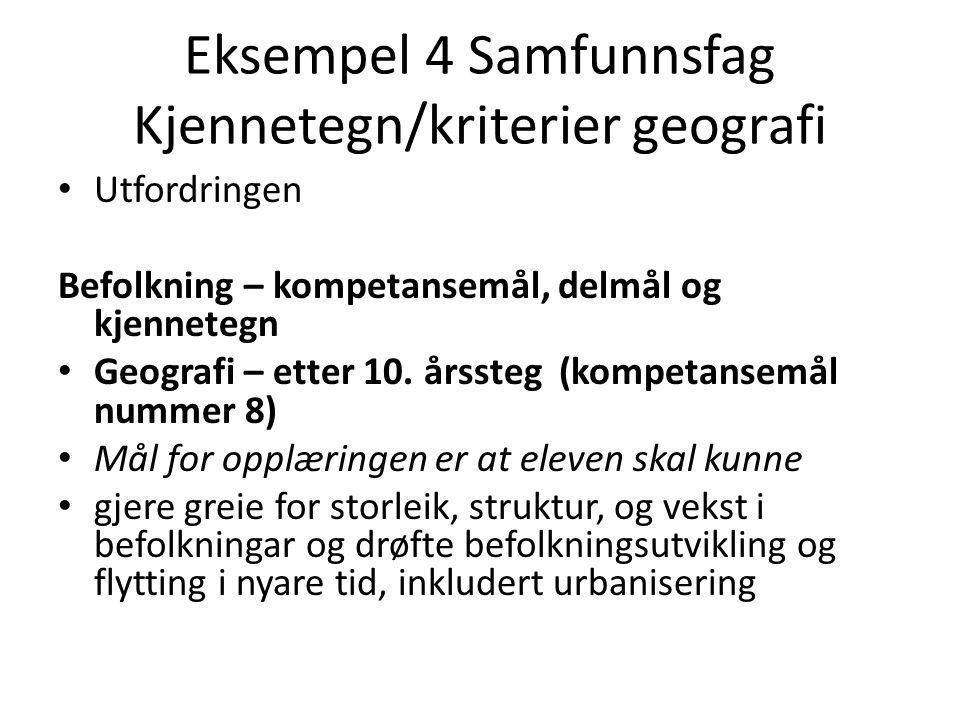 Eksempel 4 Samfunnsfag Kjennetegn/kriterier geografi