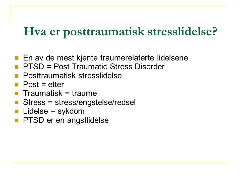 Hva er posttraumatisk stresslidelse
