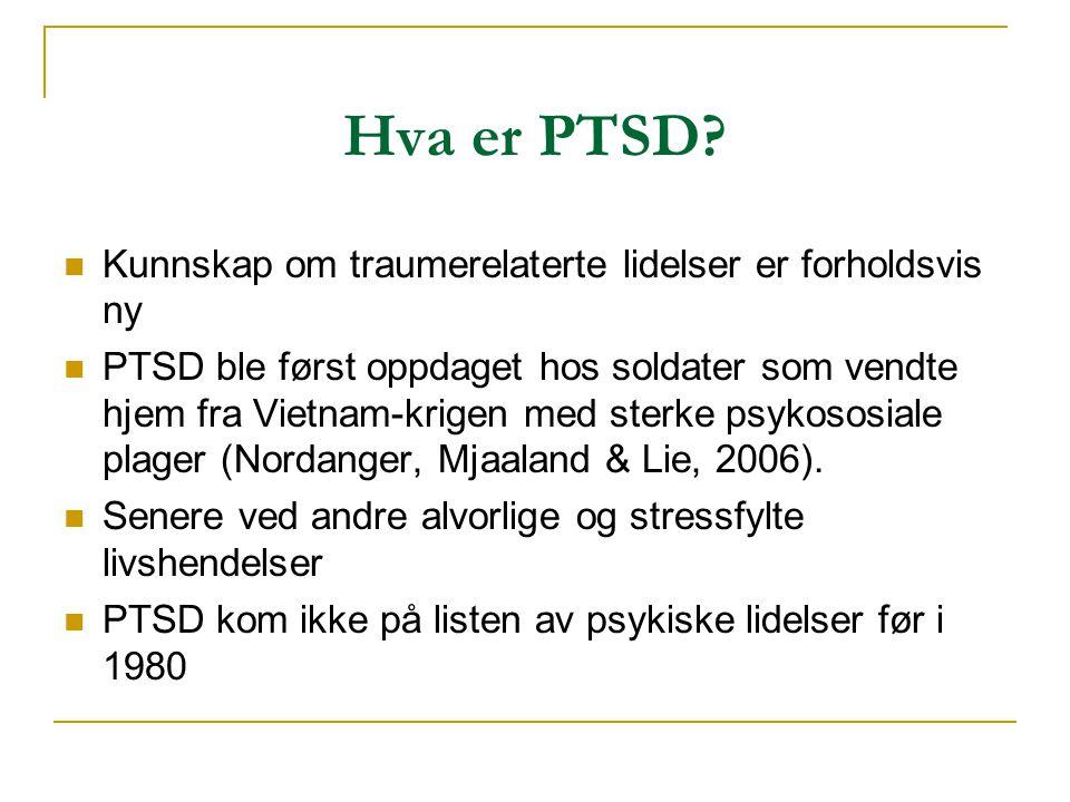 Hva er PTSD Kunnskap om traumerelaterte lidelser er forholdsvis ny