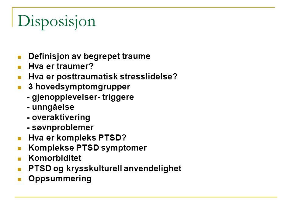 Disposisjon Definisjon av begrepet traume Hva er traumer