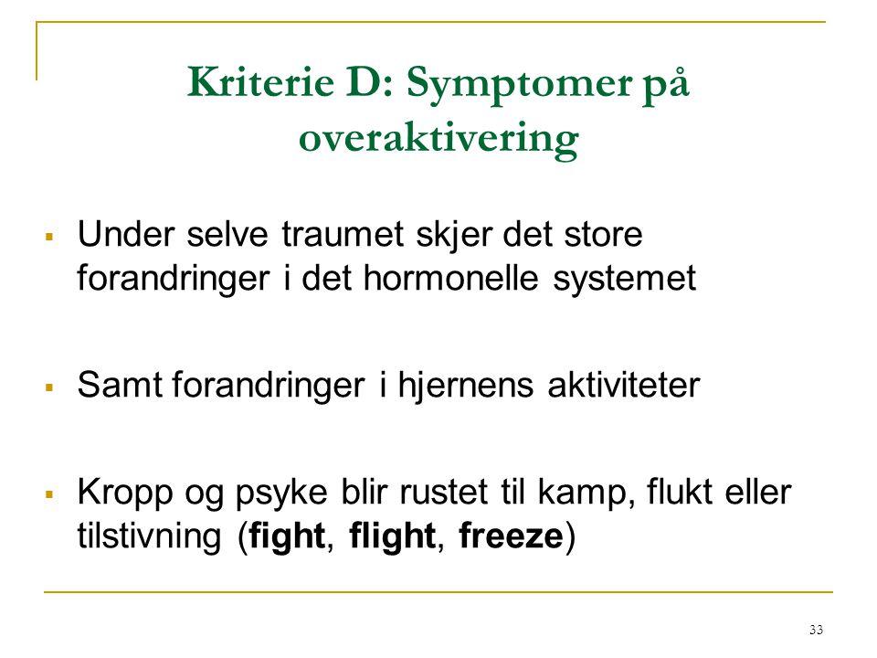 Kriterie D: Symptomer på overaktivering
