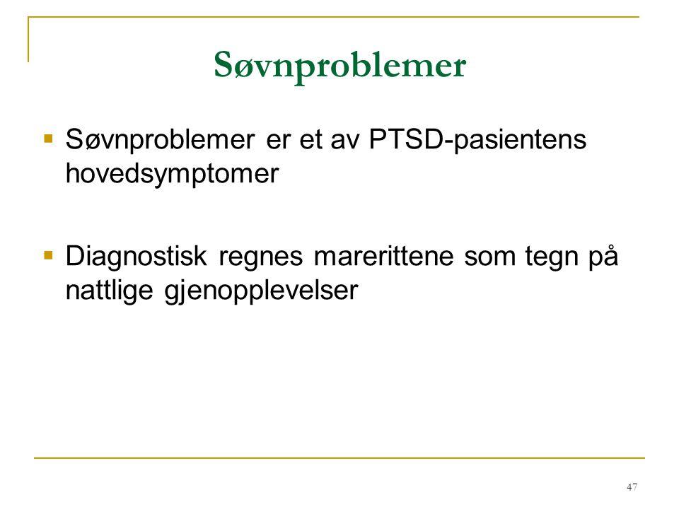 Søvnproblemer Søvnproblemer er et av PTSD-pasientens hovedsymptomer