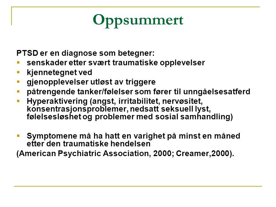 Oppsummert PTSD er en diagnose som betegner: