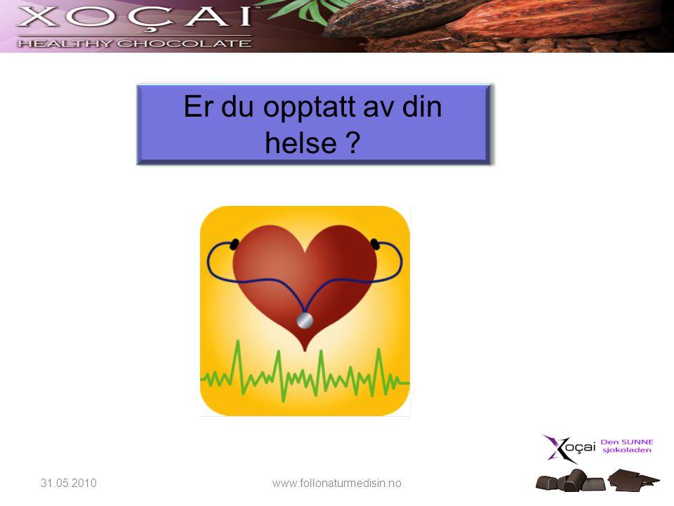 Er du opptatt av din helse 31.05.2010 www.follonaturmedisin.no