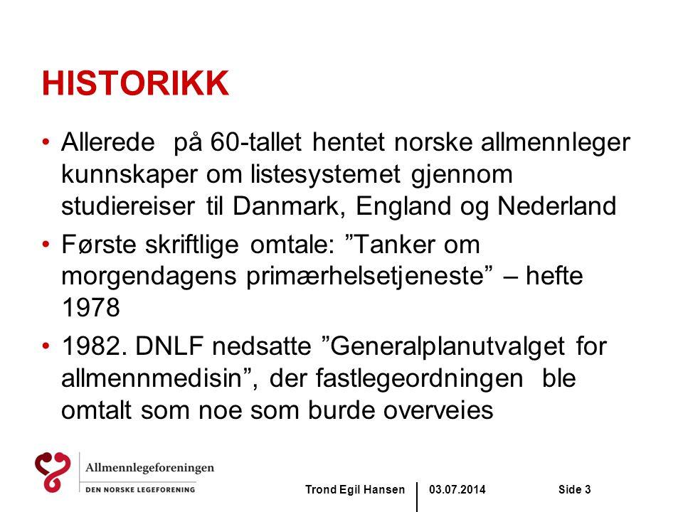 HISTORIKK Allerede på 60-tallet hentet norske allmennleger kunnskaper om listesystemet gjennom studiereiser til Danmark, England og Nederland.