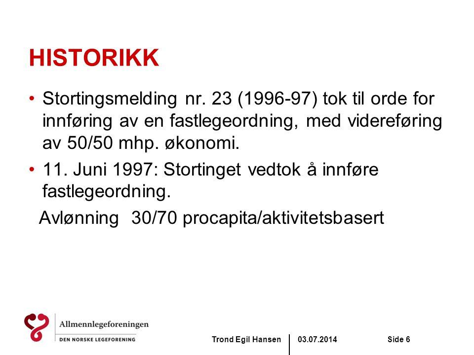 HISTORIKK Stortingsmelding nr. 23 (1996-97) tok til orde for innføring av en fastlegeordning, med videreføring av 50/50 mhp. økonomi.