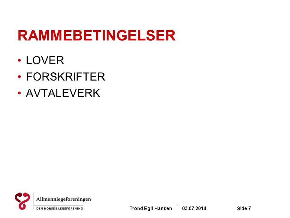 RAMMEBETINGELSER LOVER FORSKRIFTER AVTALEVERK Trond Egil Hansen