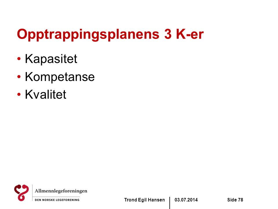 Opptrappingsplanens 3 K-er
