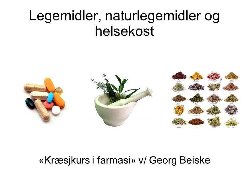 Legemidler, naturlegemidler og helsekost