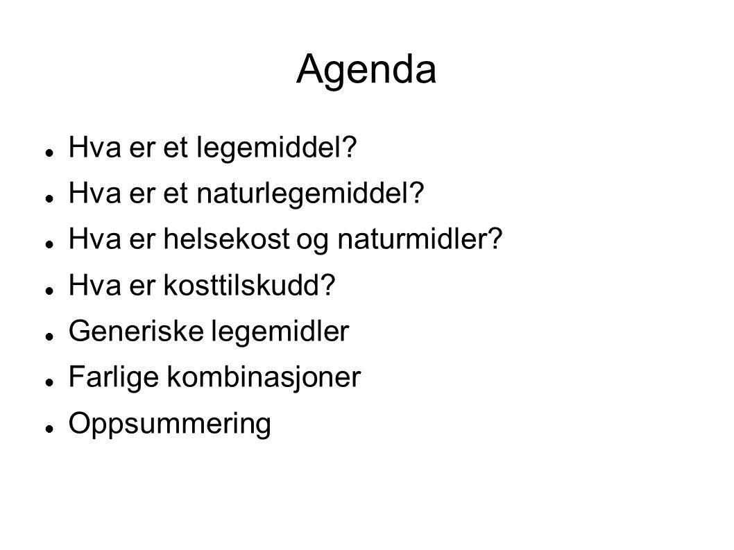 Agenda Hva er et legemiddel Hva er et naturlegemiddel