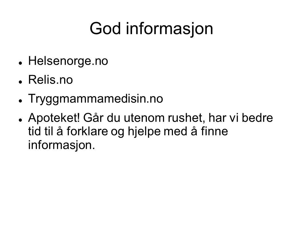God informasjon Helsenorge.no Relis.no Tryggmammamedisin.no