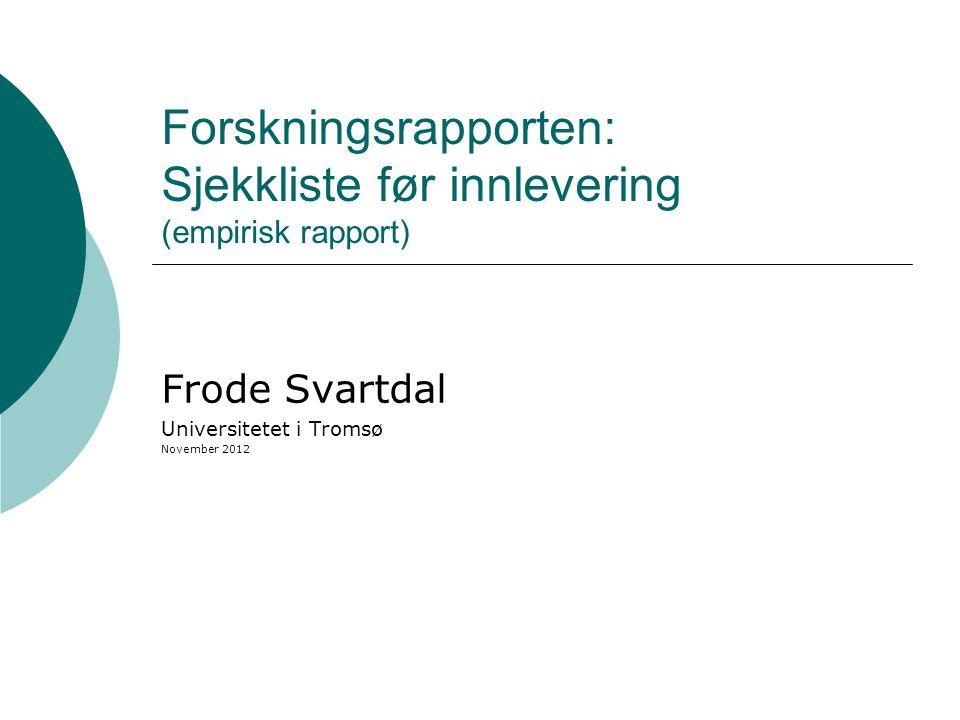 Forskningsrapporten: Sjekkliste før innlevering (empirisk rapport)