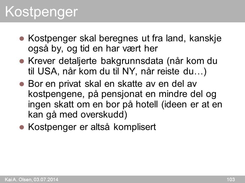 Kostpenger Kostpenger skal beregnes ut fra land, kanskje også by, og tid en har vært her.