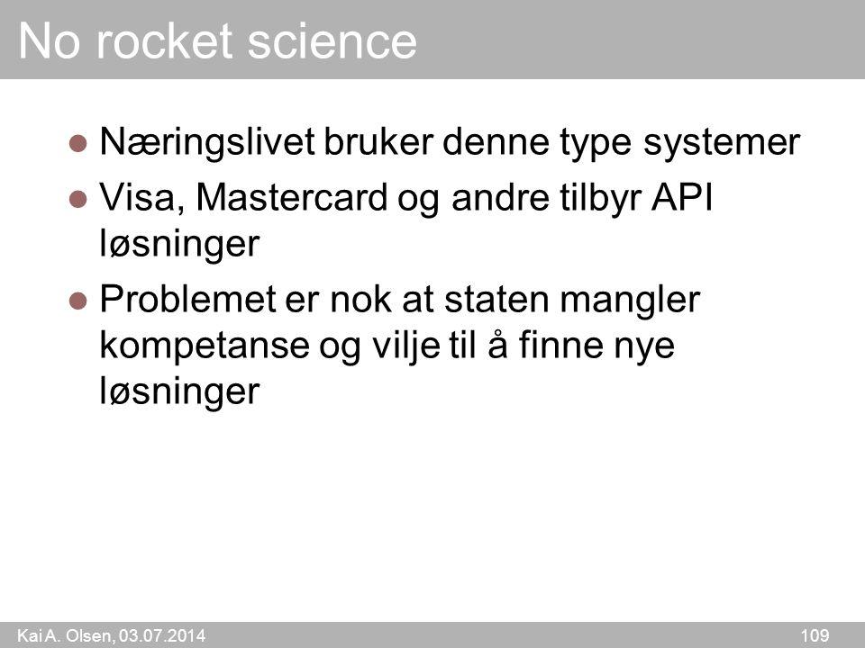 No rocket science Næringslivet bruker denne type systemer