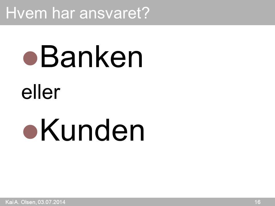 Hvem har ansvaret Banken eller Kunden