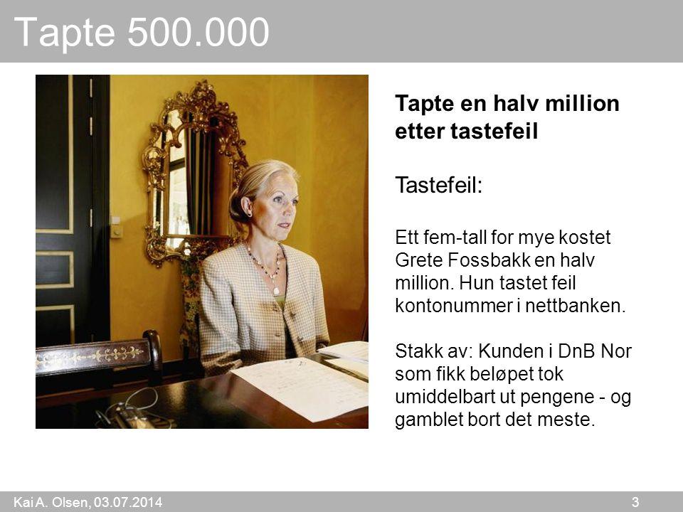 Tapte 500.000 Tapte en halv million etter tastefeil Tastefeil: