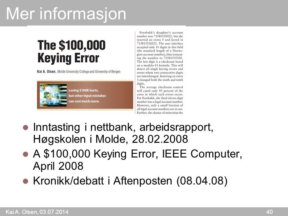 Mer informasjon Inntasting i nettbank, arbeidsrapport, Høgskolen i Molde, 28.02.2008. A $100,000 Keying Error, IEEE Computer, April 2008.